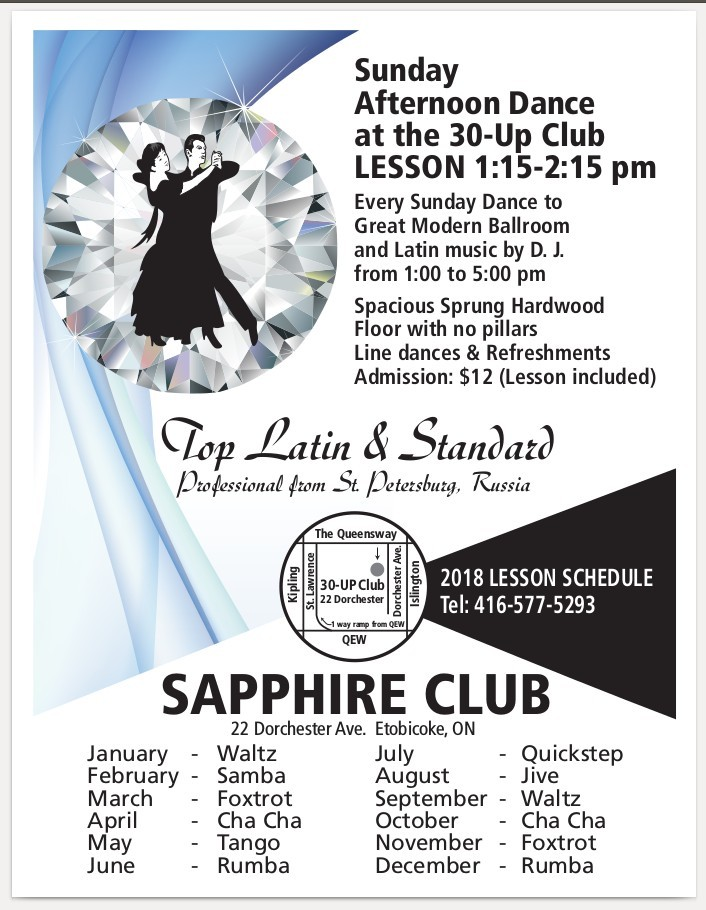 Sunday Afternoon Dance at the 30-Up Club FREE LESSON 1:15 to 2:15 pm Every Sunday Dance to Great Modern Ballroom and Latin music by D. J. from 1:00 to 5:00 pm Spacious Sprung Hardwood Floor with no pillars Line dances Refreshments Admission: $10.00 Tel: 416-577-5293